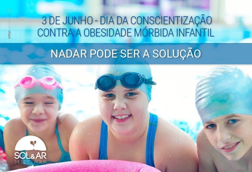 Nadar pode ser a solução – Dia da Conscientização Contra a Obesidade Mórbida Infantil