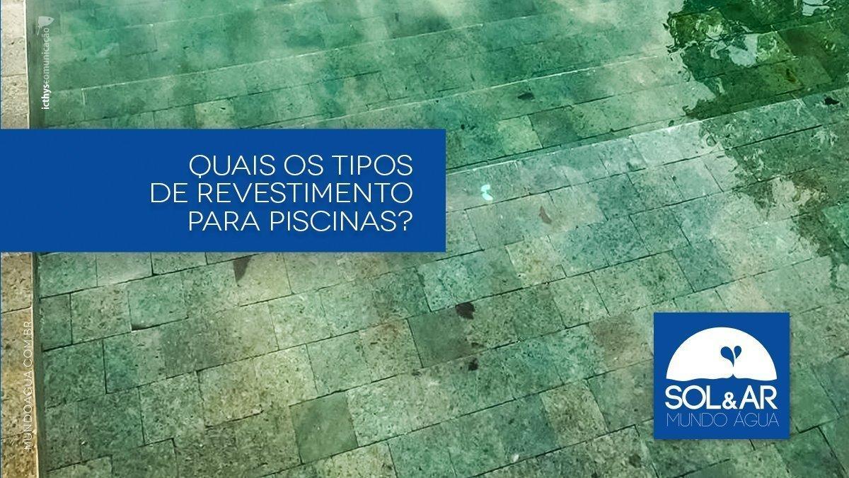Quais os tipos de revestimento para piscinas?
